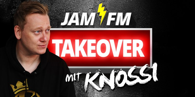 JAM FM TAKEOVER MIT KNOSSI